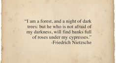 I am a forest, and a night of dark trees: but he who... | Friedrich Nietzsche Picture Quotes | Quoteswave