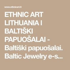 ETHNIC ART LITHUANIA l BALTIŠKI PAPUOŠALAI - Baltiški papuošalai. Baltic Jewelry e-shop. Pagan Accesories.