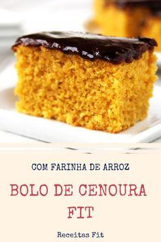 Bolo de Cenoura Fit ● Com Farinha de Arroz - Vanilla Cake, Muffin, Low Carb, Gluten, Pudding, Desserts, Fitness, Pizza, Rice Flour