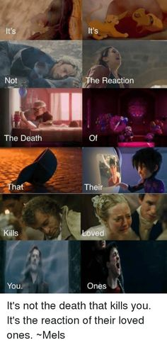 It's Not The Death That Kills You. It's The Reaction Of Their Loved Ones. Lion King, Avengers Age of Ultron, Big Hero Six, Les Mis, and Harry Potter. <<<<<i read Its its not the reaction the death of that their kills you loved ones Images Harry Potter, Harry Potter Memes, Movie Quotes, Book Quotes, Image Triste, Citations Film, Fandom Quotes, Image Film, Fandom Crossover
