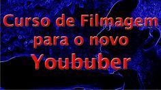 Curso  de Filmagem para o novo Youtuber Piloto #1