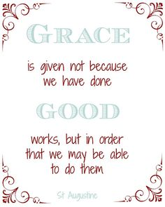 Grace Quote by St Augustine Quotable Quotes, Bible Quotes, Me Quotes, St Augustine Quotes, Works Of Mercy, Grace Quotes, Saint Quotes, Wise Words, Quotations