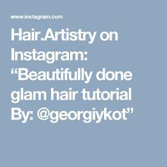 "Hair.Artistry on Instagram: ""Beautifully done glam hair tutorial  By: @georgiykot"""
