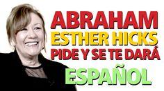 Abraham y Esther Hicks - PIDE Y SE TE DARÁ  /Audiolibro Español