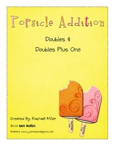 Popsicle Addition will enable students to explore doubles and doubles-plus-one facts.  Doubles is a special strategy to help students solve additio...
