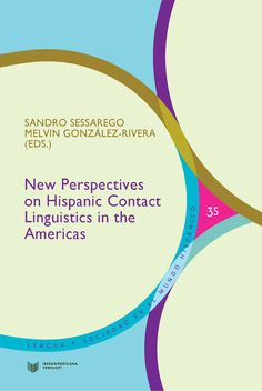 New perspectives on hispanic contact linguistics in the Americas / Sessarego, Sandro, González-Rivera, Melvin (eds.). Iberoamericana ; Vervuert, 2015