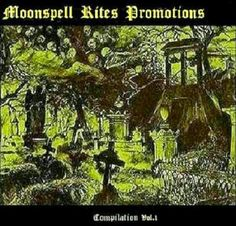Moonspell Rites Promotions releases:   Moonspell Rites Promotions Compilation Vol1.Scor...