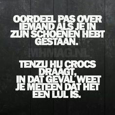 Crocs... spreekt voor zich natuurlijk!