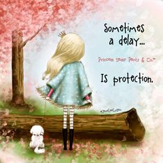 Sometimes a delay. Is protection. ~ Princess Sassy Pants & Co Sassy Quotes, Cute Quotes, Crazy Quotes, Amazing Quotes, Positive Thoughts, Positive Quotes, Princess Quotes, Princess Art, Sassy Pants