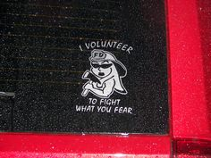 I Volunteer To Fight What You Fear - Girl Volunteer Fireman