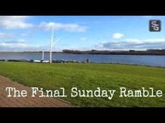 Day [88] The Last Sunday Ramble! here at last ... Two More Videos To Go