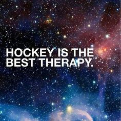 Hockey is the best therapy