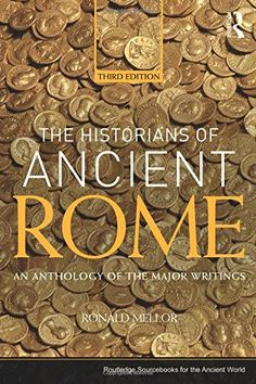 The Historians of Ancient Rome: An Anthology of the Major Writings (Routledge Sourcebooks for the Ancient World) by Ronald Mellor http://www.amazon.com/dp/0415527163/ref=cm_sw_r_pi_dp_sElXwb0TBG5DS