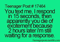 Or they don't reply the first time haha