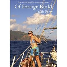 #Book Review of #OfForeignBuild from #ReadersFavorite - https://readersfavorite.com/book-review/38433  Reviewed by Jack Magnus for Readers' Favorite  Of Foreign Build: From Corporate Girl to Sea-Gypsy Woman is a travelogue written by Jackie Parry. The author's predictable and safe life changed forever when her fiance, Martin, died after a grueling fight with illness. She decided to leave her native England and emigrate to Australia, where she met Noel. He was older, divorced and had ...