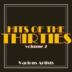 Hits Of The Thirties Volume 2