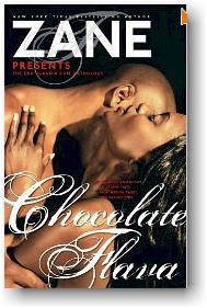 Chocolate Flava, Zane--didn't care too much for this or Purple Panties