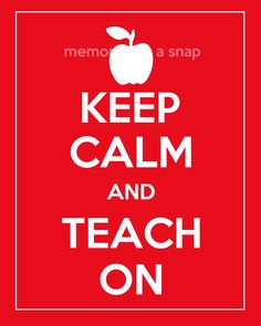 Keep Calm and Teach On with White Border