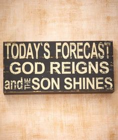 "I love that when the Lord lives within, the Son always shines! ""Today's forecast: God reigns and the son shines"" :)) Christian Life, Christian Quotes, Christian Crafts, Christian Decor, Christian Friends, Christian Messages, Adonai Elohim, After Life, Lettering"