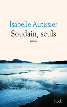 Buy or Rent Soudain, seuls as an eTextbook and get instant access. Great Books To Read, My Books, This Book, Importance Of Library, Isabelle, Lus, My Emotions, Just Go, Adventure