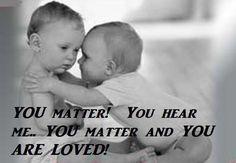 You Matter You Hear Me
