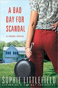 Sophie Littlefield:  A Bad Day for A Scandal
