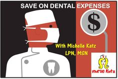 By Michelle Katz, LPN,MSN Dental expenses can add up if you're not careful, and unfortunately, some dentists may take advantage of those of us that hate going to the dentist.  Anything to get out o...