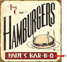 Retro Hamburger Sign!  Change the bottom line to your specifications!  Buy it in metal so you can put it outside by the barbeque!