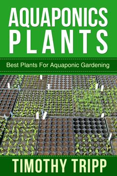 Aquaponics Plants: Best Plants For Aquaponic Gardening:Amazon:Kindle Store