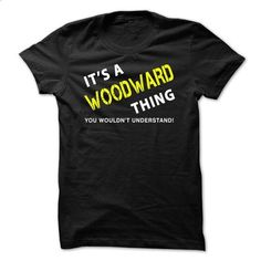 It is a WOODWARD Thing Tee - #tshirt fashion #hoodies. CHECK PRICE => https://www.sunfrog.com/No-Category/It-is-a-WOODWARD-Thing-Tee-Black.html?68278