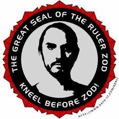 Son of Jor-El, kneel before Zod!