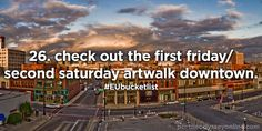 26. check out the first friday/second saturday artwalk downtown.