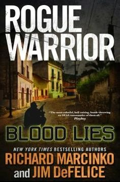 Rogue Warrior: Blood Lies by Richard Marcinko, Jim DeFelice 0765325411 9780765325419 Used Books, Books To Read, Richard Marcinko, South Of The Border, Him Band, Navy Seals, Book Authors, Rogues, Literature