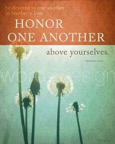 Honor One Another ... Romans 12:10