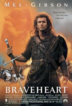 Braveheart (1995) makes me proud of my heritage..even if it is mel gibson lol