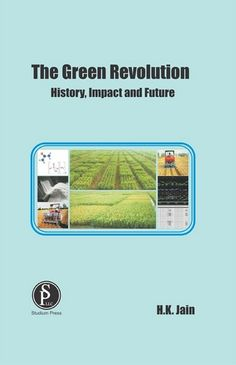 Buy The Green Revolution (History, Impact And Future) by H. Jain and Read this Book on Kobo's Free Apps. Discover Kobo's Vast Collection of Ebooks and Audiobooks Today - Over 4 Million Titles! Nitrogen Fixation, Irrigation Pumps, Modern Agriculture, Plant Breeding, Green Revolution, Free Apps, Audiobooks, Ebooks, This Book
