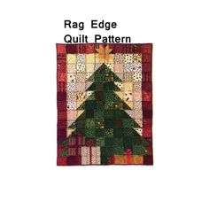 Rag Edge Quilt Pattern. Christmas Tree Quilt Pattern, Wall Hanging Pattern. Dressed for the Holidays P317. Saginaw St. Quilt Co. Quilt 55 x 71. Wall Hanging 35 x 45.  Raw edge (rag edge) quilt pattern makes a festive holiday lap quilt or wall hanging. Christmas tree with presents below and a star on top. Festive, fun, quick & easy!  For more rag edge patterns click here: http://etsy.me/1F49iSN For more Christmas & winter patterns click here: http://etsy.me/1zzprGI For more craft, pillow, bag…
