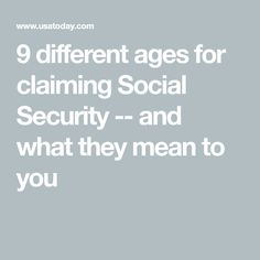 9 different ages for claiming Social Security -- and what they mean to you Preparing For Retirement, Retirement Advice, Retirement Planning, Retirement Parties, When Can I Retire, Health Insurance Options, Retirement Strategies, Finance Jobs, Social Security Benefits