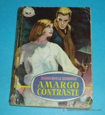 AMARGO CONTRASTE. MARIA ADELA DURANGO. COL. MADREPERLA. 1ª EDIC. 1962. JACK CARSON ( L15 )