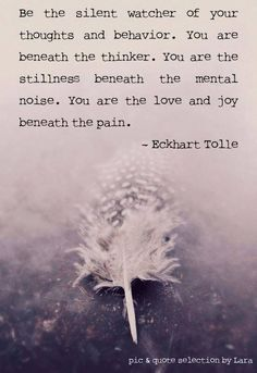 Eckhart Tolle on Being the Silent Watcher of Your Thoughts and Actions