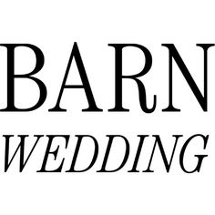 Barn Wedding Text ❤ liked on Polyvore featuring text, words, phrase, quotes and saying
