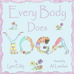 Every Body Does Yoga...great children's book on yoga told from a child's perspective!