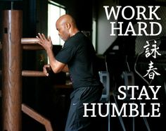 Work hard, stay humble and never give up! #WingChun #TheDragonInstitute #OCWingChun http://kungfumovieshop.com
