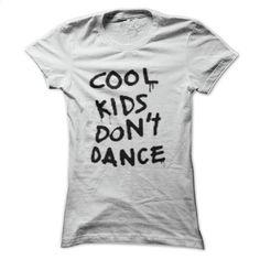 cool kids dont dance 1d fandom T Shirts, Hoodies, Sweatshirts - #fashion #mens t shirts. PURCHASE NOW => https://www.sunfrog.com/LifeStyle/cool-kids-dont-dance-1d-fandom.html?60505