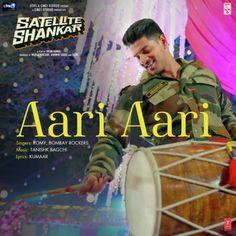 "Aari Aari (From ""Satellite Shankar"") - Single by Romy, Bombay Rockers & Tanishk Bagchi Bollywood Movie Songs, Megha Akash, Star Cast, Music Labels, All Songs, Mp3 Song Download, Hindi Movies, Lyrics, Names"