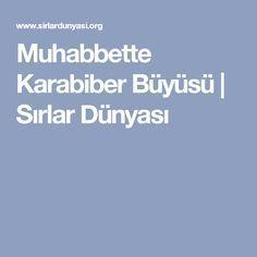 Muhabbette Karabiber Büyüsü | Sırlar Dünyası