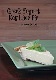 """Greek Yogurt Key Lime Pie Recipe.. This looks like a definite """"must try"""" for my Shrinking On a Budget Meal Plan"""