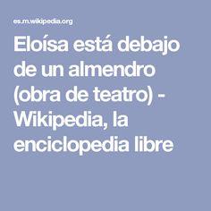 Eloísa está debajo de un almendro (obra de teatro) - Wikipedia, la enciclopedia libre