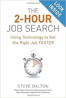 The 2-Hour Job Search: Using Technology to Get the Right Job Faster: Steve Dalton: 9781607741701: Amazon.com: Books