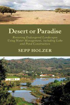 Desert or Paradise: Restoring Endangered Landscapes, Using Water Management, Including